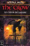 The Crow T.2 ; Le Coeur De Lazare