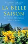 La Belle Saison - Living Off The Land In Rural France