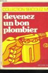 Livres - DEVENEZ UN BON PLOMBIER - 3e édition revue et corrigée