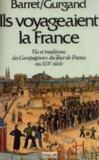 Ils voyageaient la France. Vie et traditions des Compagnons du Tour de France au XIXe siècle.
