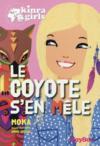 Kinra girls t.14 ; le coyote s'en mêle