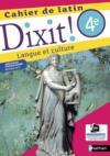 DIXIT ! ; latin ; 4e ; cahier (édition 2017)