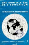 Une Nouvelle Ere De L'Education, L'Education Permanente