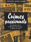 Crimes passionnels. de Casque d'or à Margot-la-poison