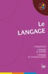 Livres - Le langage ; acquisition ; langage et pense ; langage et communication