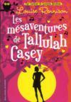 Les mésaventures de Tallulah Casey t.1