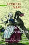 La B¿te du Gévaudan. L' édition la plus exhaustive, complétée par Jean Richard