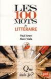 Livres - Les 100 mots du littraire (2e dition)