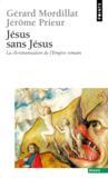 Jésus sans Jésus ; la christianisation de l'Empire romain