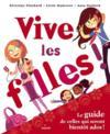 Vive les filles ! le guide de celles qui seront bientôt ados ! (édition 2013)