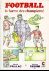 Football, la forme des champions