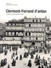 Clermont-Ferrand d'antan à travers la carte postale ancienne
