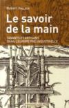 Le savoir de la main ; savants et artisans dans l'Europe pré-industrielle