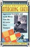 Livres - Attacking Chess: Aggressive Strategies and Inside Moves from the U.S. Junior Chess Champion