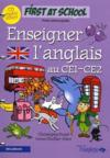 First At School ; Enseigner L'Anglais Au Ce1/Ce2