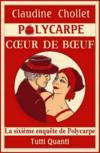 Polycarpe, Coeur De Boeuf, T.6