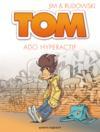 Tom t.2 ; ado hyperactif