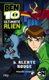 Livres - Ben 10 ultimate alien t.6 ; alerte rouge