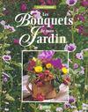 Les Bouquets De Mon Jardin