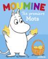 Moumine ; tes premiers mots