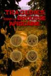 Tragédies dans la brousse africaine