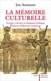 La mémoire culturelle ; écriture, souvenir et imaginaire politique dans les civilisations antiques