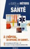 Le guide des métiers de la santé (4e édition)