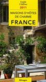 Guide de charme des maisons d'hôtes en France (édition 2011)