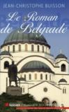 Le roman de Belgrade ; la magie des Balkans