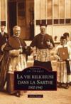 La vie religieuse dans la Sarthe 1900-1940