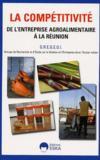 La Competitivite De L'Entreprise Agroalimentaire A La Reunion