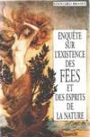 Enquete Sur L'Existence Des Fees Et Des Esprits De La Nature