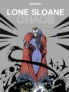 Lone Sloane ; chaos (édition .2012)
