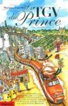 Le TGV du prince ; comment le tracé du Paris-Marseille a été modifié en dépit de l'environnement