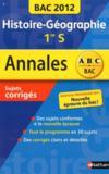 Annales Abc Bac ; Sujets & Corriges ; Histoire-Géographie ; 1re S (Edition 2012)
