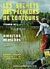 Livres - Les secrets des pecheurs de concours t.2