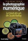 La photographie numérique t.1 et t.2 ; le tout-en-un de Scott Kelby