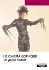 Le Cinema Gothique ; Un Genre Mutant