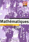 Mathematiques Bac Pro Tertiaire 1e-Terminale Pro Industriel ; Eleve
