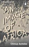 An image of Africa ; the trouble with Nigeria  - Chinua Achebe