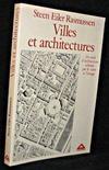 Villes et architectures. un essai d'architecture urbaine par le texte et l'image