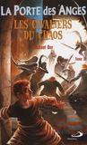 La porte des anges t.3 ; les cavaliers du chaos