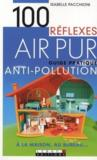 100 réflexes air pur ; guide pratique anti-pollution