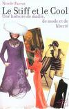 Le Stiff Et Le Cool Une Histoire De Maille, De Mode Et De Liberte