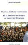 Christian Solidarity International, de la libération des esclaves au secours des persécutés