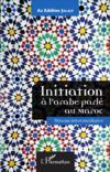 Initiation à l'arabe parlé au Maroc ; niveau intermédiaire