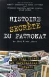 Histoire secrète du patronat ; de 1945 à nos jours