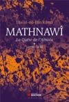 Mathnawî ; la quête de l'absolu t.1