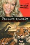 Passion animale ; ma vie est un roman d'aventures