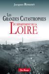 Les grandes catastrophes de la Loire